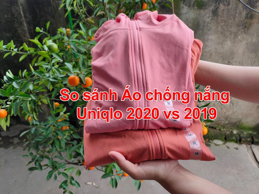 So sánh áo chống nắng Uniqlo AiRism 2020 vs 2019